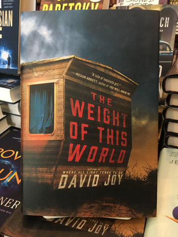 David Joy - The Weight of This World
