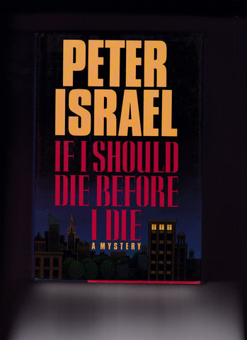 Israel, Peter - If I Should Die Before I Die