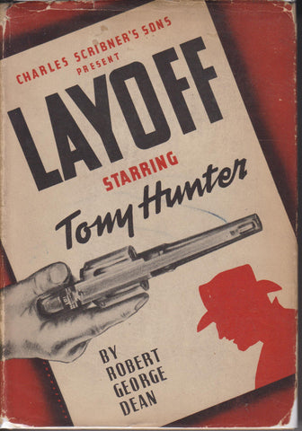 Robert George Dean - Layoff: Starring Tony Hunter