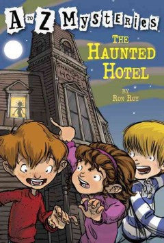 Roy, Ron, A to Z Mysteries, The Haunted Hotel