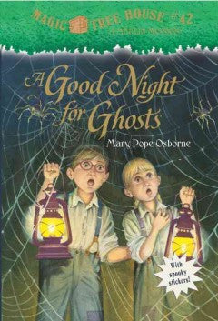 Osborne, Mary Pope, Magic Treehouse #42, A Good Night For Ghosts