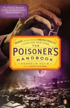 Blum, Deborah, The Poisoner's Handbook