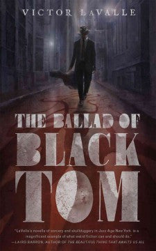 Victor LaValle - The Ballad of Black Tom