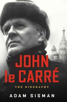 Sisman, Adam, John Le Carre; The Biography