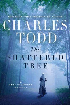 Todd, Charles, The Shattered Tree, A Bess Crawford Mystery