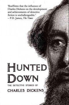 Dickens, Charles, Hunted Down, The Detective Stories of Charles Dickens