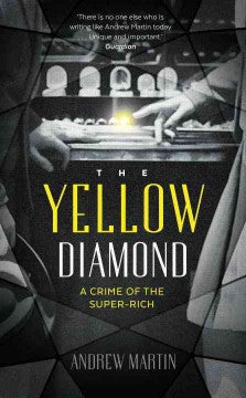 Martin, Andrew, The Yellow Diamond: A Crime of the Super Rich