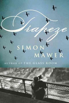 Mawer, Simon, Trapeze