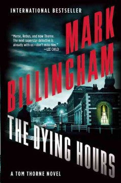 Billingham, Mark, The Dying Hours, A Tom Thorne Novel
