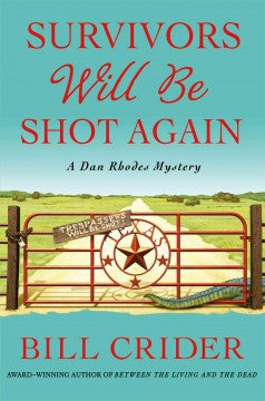 Crider, Bill, Survivors Will Be Shot Again: A Dan Rhodes Mystery