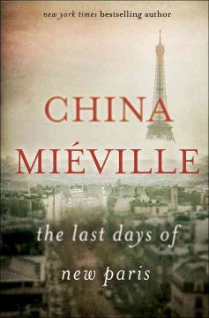 Mieville, China, The Last Days of the New Paris