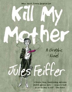 Feiffer, Jules, Kill My Mother