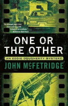 McFetridge, John, One or the Other; An Eddie Dougherty Mystery