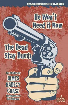 Chase, James Hadley, The Dead Stay Dumb/He Won't Need It Now