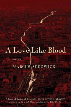 Sedgwick, Marcus, A Love Like Blood