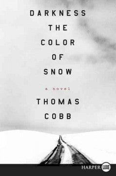 Cobb, Thomas, Darkness the Color of Snow