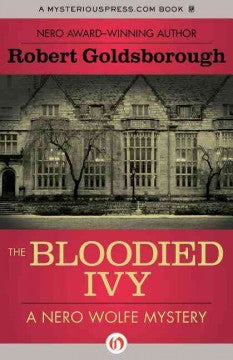 Goldsborough, Robert, The Bloodied Ivy: A Nero Wolfe Mystery
