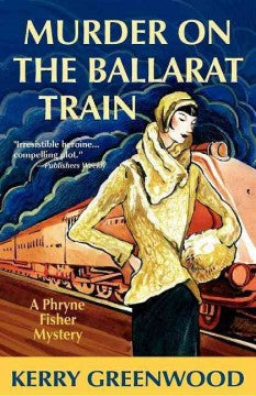 Greenwood, Kerry, Murder on the Ballarat Train