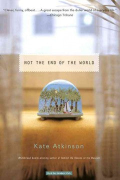 Atkinson, Kate, Not the End of the World