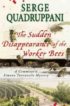 Quadruppani, Serge, The Sudden Disappearance of the Worker Bees