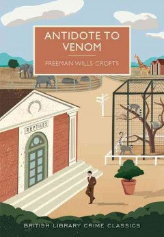Crofts, Freeman Wills, Antidote to Venom