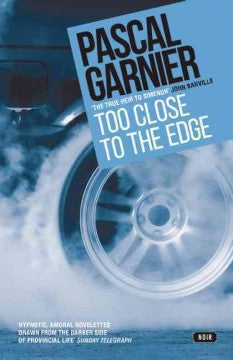 Garnier, Pascal, Too Close to the Edge
