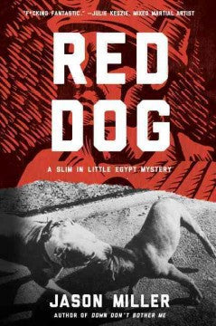 Miller, Jason, Red Dog: A Slim in Little Egypt Mystery
