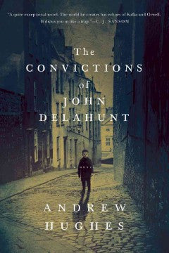 Hughes, Andrew, The Convictions of John Delahunt