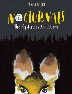 Hecht, Tracey, The Nocturnals: The Mysterious Abductions, book 1
