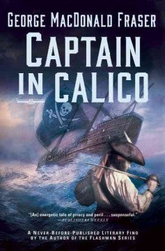 Fraser, George MacDonald, Captain in Calico