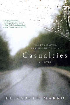 Marro, Elizabeth, Casualties: A Novel