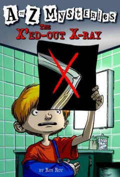 Roy, Ron, A to Z Mysteries, The X'ed-Out X-Ray