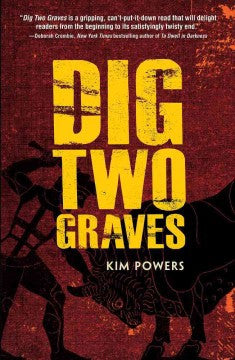 Powers, Kim, Dig Two Graves