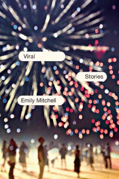 Mitchell, Emily, Viral: Stories