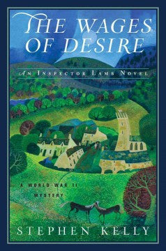Kelly, Stephen, The Wages of Desire: An Inspector Lamb Novel