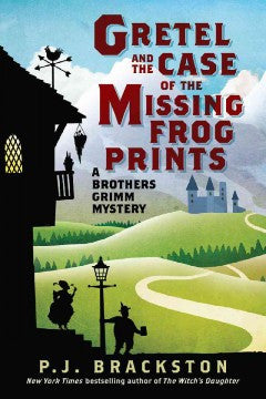 Brackston, P. J., The Case of the Missing Frog Prints, A Brothers Grimm Mystery