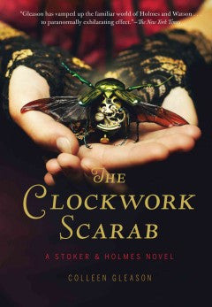 Gleason, Colleen, The Clockwork Scarab: A Stoker & Holmes Novel, book 1. pb