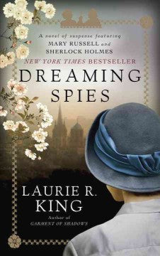 King, Laurie R., Dreaming Spies; A Mary Russell Novel
