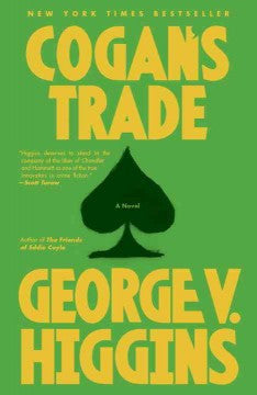 Higgins, George V., Cogan's Trade