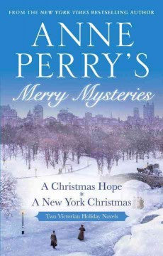 Perry, Anne, Merry Mysteries: A Christmas Hope/A New York Christmas