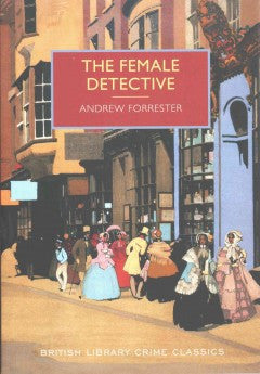 Forrester, Andrew, The Female Detective