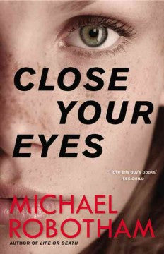 Robotham, Michael, Close Your Eyes