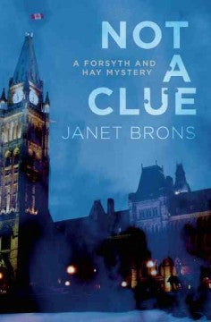 Brons, Janet, Not A Clue: A Forsyth and Hay Mystery