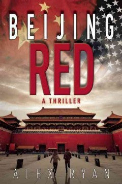 Ryan, Alex, Beijing Red: A Thriller
