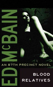 McBain, Ed, Blood Relatives: An 87th Precinct Novel