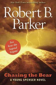 Parker, Robert B., Chasing the Bear, A Young Spenser Novel