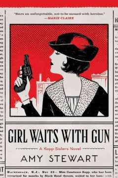Stewart, Amy, Girl Waits With Gun