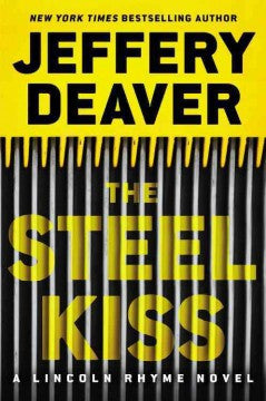 Deaver, Jeffrey, The Steel Kiss: A Lincoln Rhyme Novel