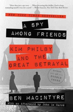 MacIntyre, Ben, A Spy Among Friends, Kim Philby and the Great Betrayal