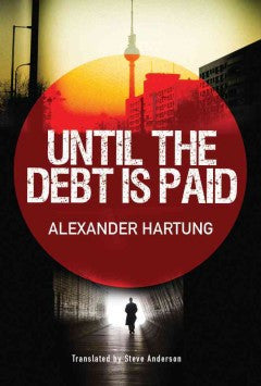 Hartung, Alexander, Until the Debt is Paid